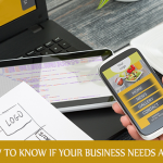 HOW TO KNOW IF YOUR BUSINESS NEEDS AN APP???